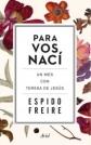 Espido Freire, Para vos nací, Barcelona, 2015